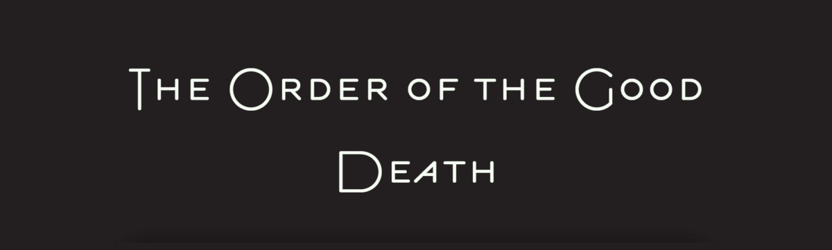 "The Order of the Good Deathウェブサイトトップ(<a href=""http://www.orderofthegooddeath.com/"" target=""_blank"" rel=""noopener"">http://www.orderofthegooddeath.com/</a>)"